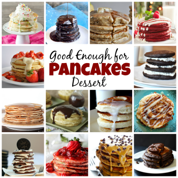 Good Enough to be Dessert Pancakes