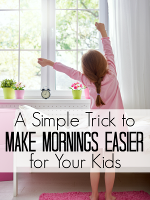 One Simple Trick to Make Mornings Easier for Kids