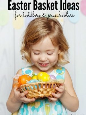 20+ Easter Basket Fillers Toddlers and Preschoolers Will Love
