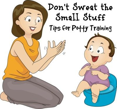 Don't Sweat the Small Stuff: Tips for Potty Training