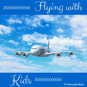 Tips for flying with your kids