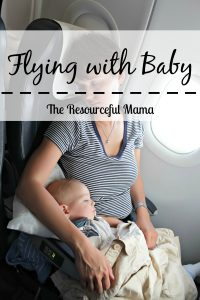 Tips for flying with a baby~theresourcefulmama.com