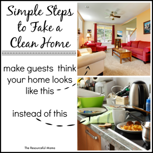 Simple steps to fake a clean home for those times when you have unexpected guests.