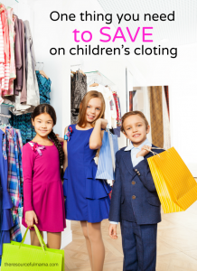 This will help you save money on your children's clothing and so much more.