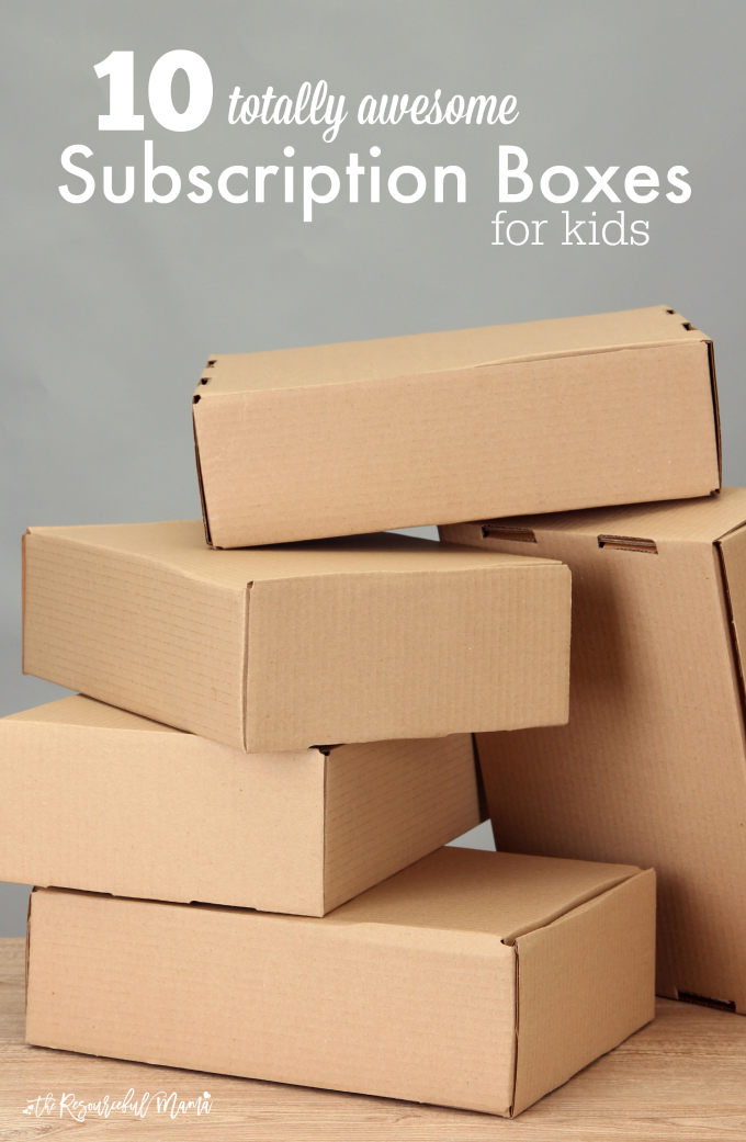 10 Totally Awesome Subscription Boxes for Kids - The Resourceful Mama