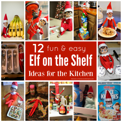 Fun & Easy Elf on the Shelf Ideas for the Kitchen